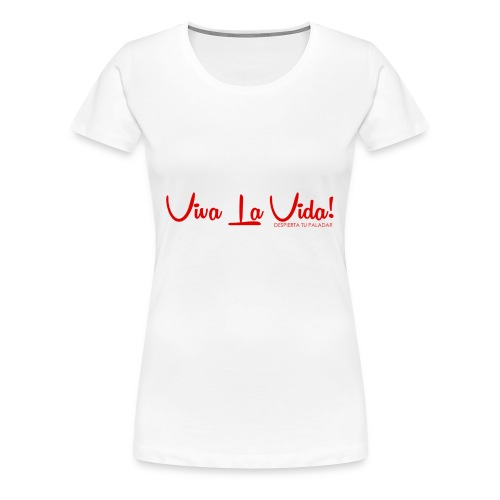 Viva La Vida Design - Women's Premium T-Shirt