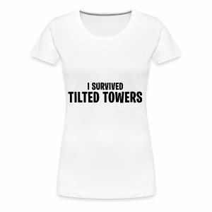 I survived Tilted Towers - Fortnite Battle Royale - Women's Premium T-Shirt