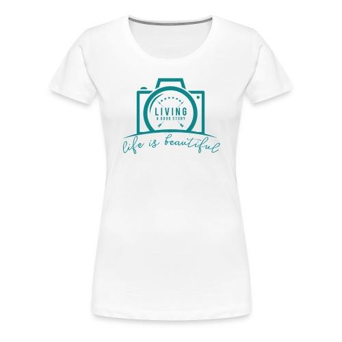 life is beautiful - Women's Premium T-Shirt