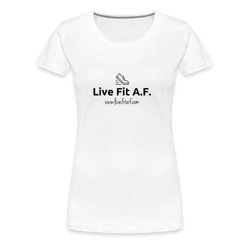 Live Fit A.F. Branding Design - Women's Premium T-Shirt