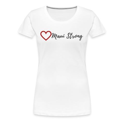 MAUI STRONG - Women's Premium T-Shirt
