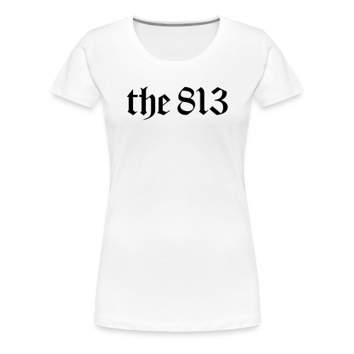 The 813 in Black Lettering - Women's Premium T-Shirt