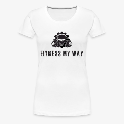 Fitness My Way - Women's Premium T-Shirt