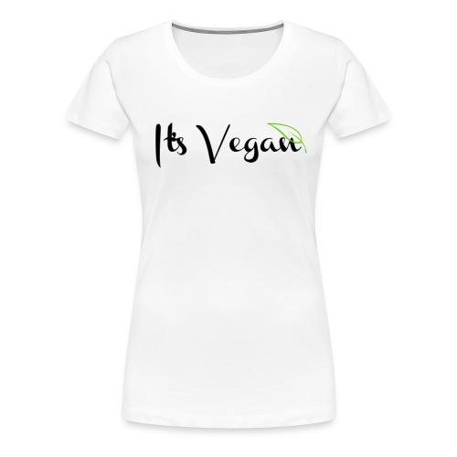 It's Vegan - Women's Premium T-Shirt