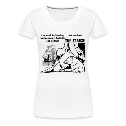 The Terror Ask Me - Women's Premium T-Shirt