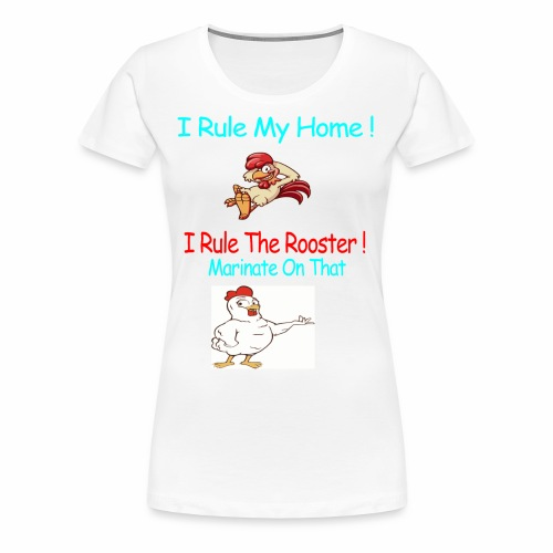 I Rule - Women's Premium T-Shirt