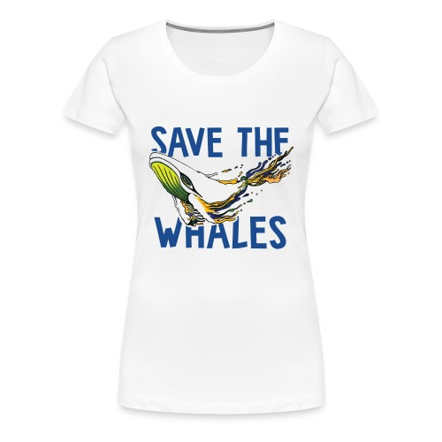 SAVE THE WHALES - Women's Premium T-Shirt