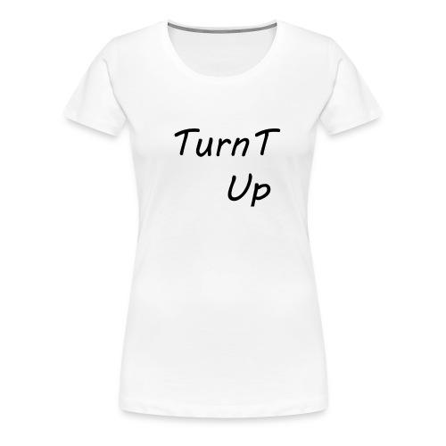 TurnT_Up - Women's Premium T-Shirt