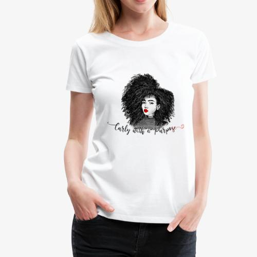 Curly With A Purpose - Women's Premium T-Shirt