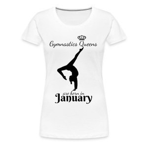 Gymnastics Queens Are Born in January - Women's Premium T-Shirt