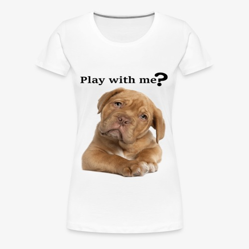 Play with me ? T-shirt cute - Women's Premium T-Shirt