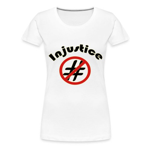 Injustice - Women's Premium T-Shirt