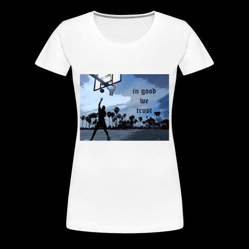 IN GOOD WE TRUST - Women's Premium T-Shirt