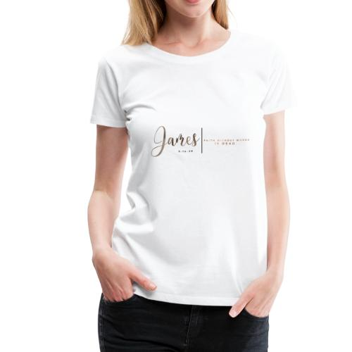 James 2:14-26 - Women's Premium T-Shirt