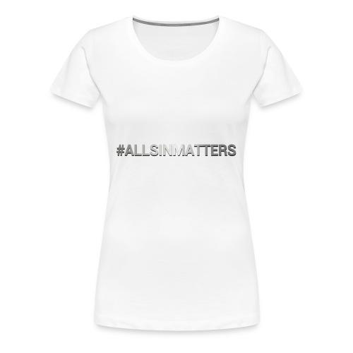All Sin Matters - Women's Premium T-Shirt