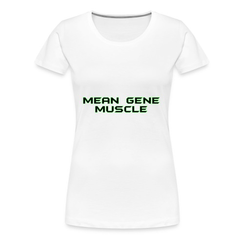 Mean Gene - Women's Premium T-Shirt