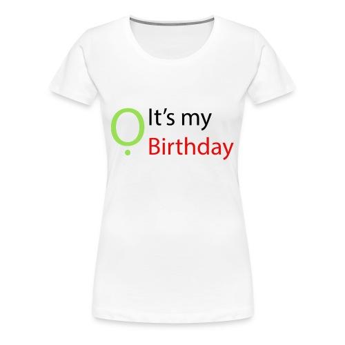 It's my Birthday - Women's Premium T-Shirt