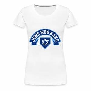 Jews Who Rake - Bloy Vey - Women's Premium T-Shirt