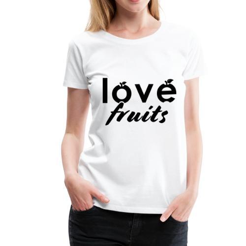 love fruits gift idea for vegans - Women's Premium T-Shirt