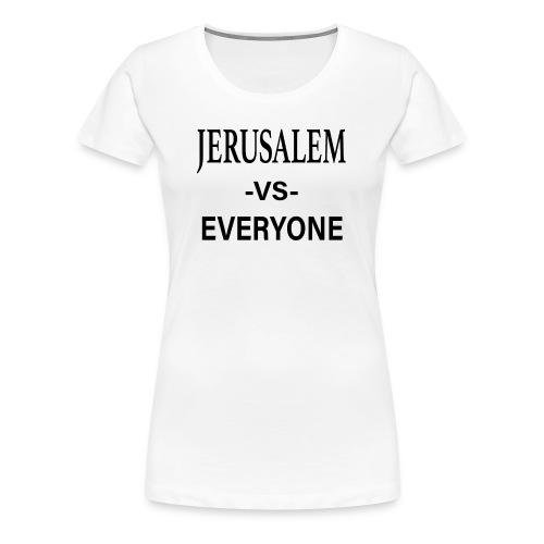 Jerusalem vs Everyone Tee BLK - Women's Premium T-Shirt