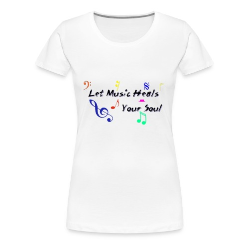 Music Heals - Women's Premium T-Shirt