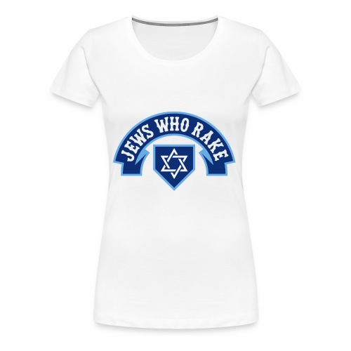 Jews Who Rake - Bloy Vey - Women's Premium T-Shirt