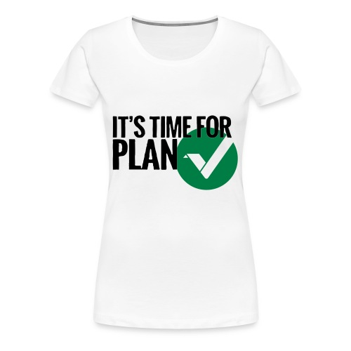 Time for Plan V(ertcoin) - Women's Premium T-Shirt