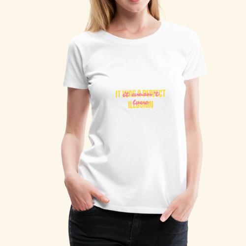 PERFECT ILLUSION - Women's Premium T-Shirt