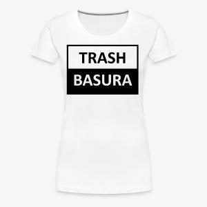 TRASH BASURA - Women's Premium T-Shirt