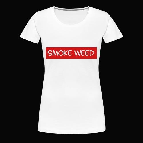 Smoke Weed - Women's Premium T-Shirt