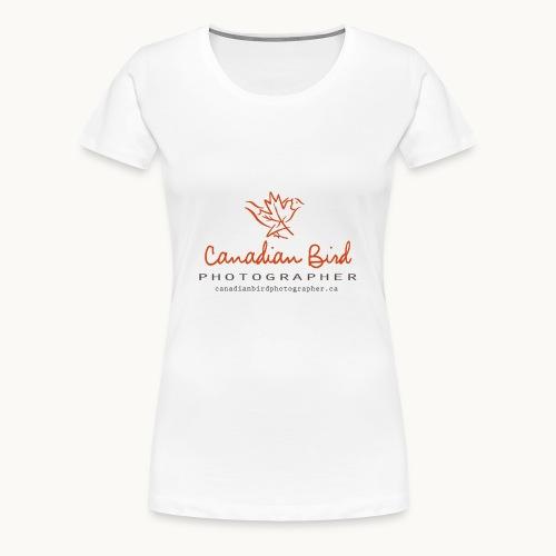 Canadian Bird Photographer - BK Text - Women's Premium T-Shirt