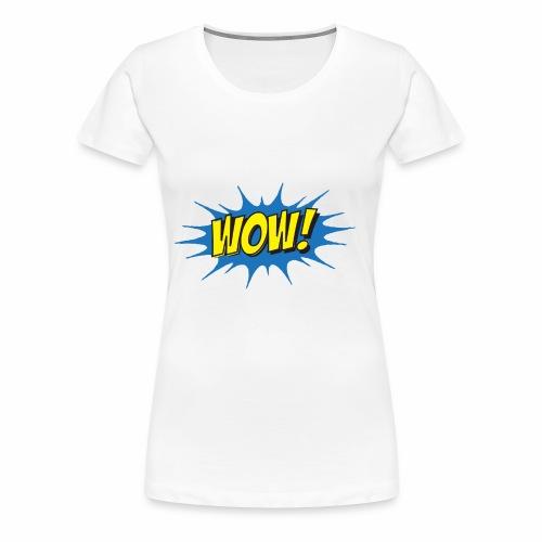 WOW! - Women's Premium T-Shirt
