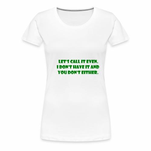 Pesky Bill Collectors - Women's Premium T-Shirt