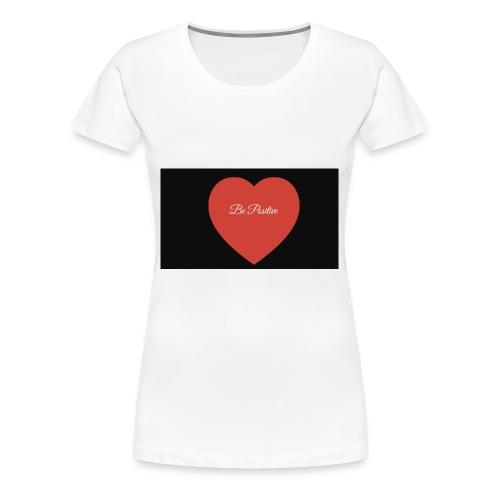 Be Positive - Women's Premium T-Shirt