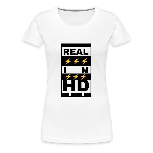Real In HD - Women's Premium T-Shirt