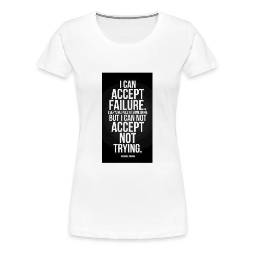 Motivational t shirt - Women's Premium T-Shirt