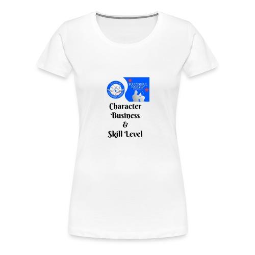 Character, Business & Skill Level - Women's Premium T-Shirt