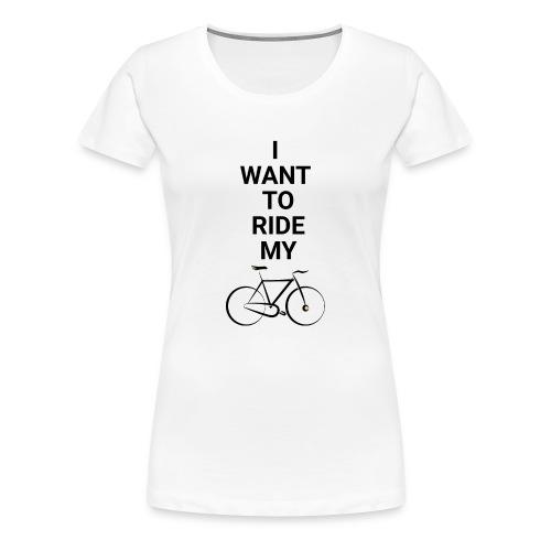 Ride My Bicycle - Women's Premium T-Shirt