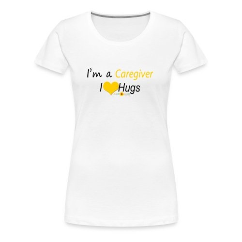 Caregiver Hugs - Yellow - Women's Premium T-Shirt