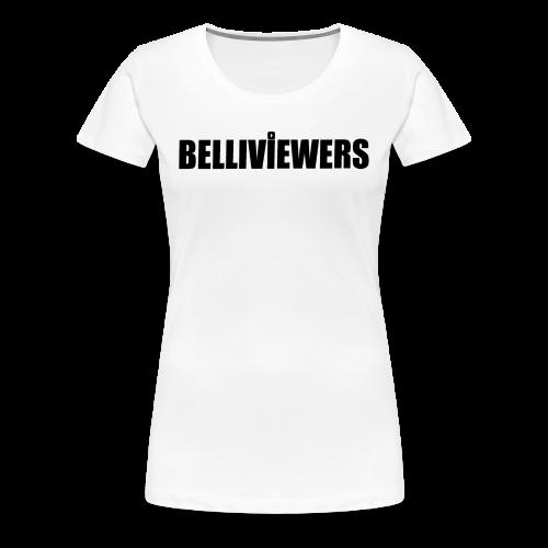 BELLIVIEWERS white - Women's Premium T-Shirt