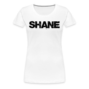 SHANE   Musician's Name - Women's Premium T-Shirt