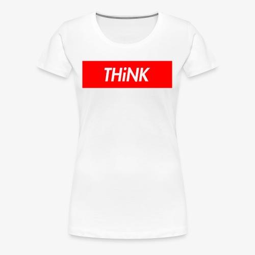 THiNK Supreme - Women's Premium T-Shirt