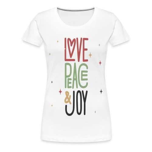 LOVE PEACE &JOY - Women's Premium T-Shirt