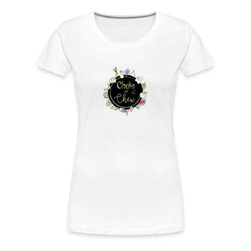 Choke or Chew? - Women's Premium T-Shirt