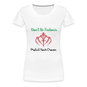 Protect your Crown - Women's Premium T-Shirt