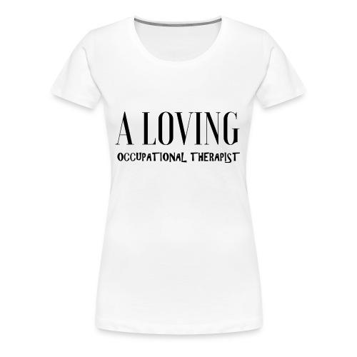 A loving OT - Women's Premium T-Shirt
