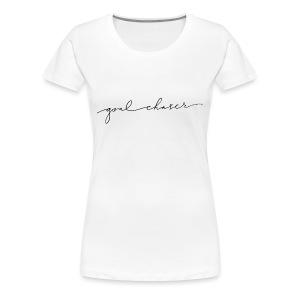Goal Chaser - Women's Premium T-Shirt