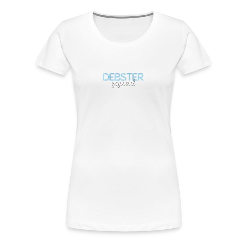 Debster Squad - Women's Premium T-Shirt