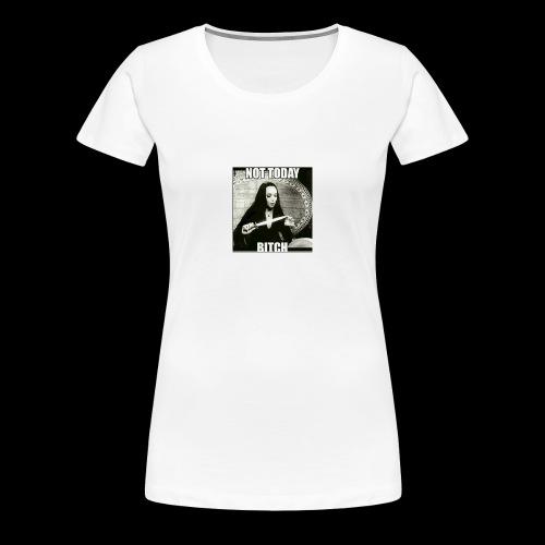 Not today - Women's Premium T-Shirt