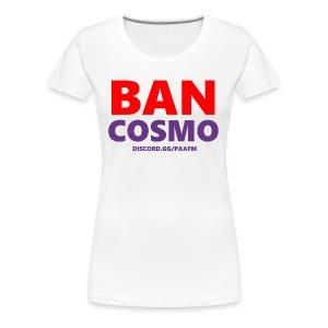 Ban Cosmo! - /r/PickAnAndroidForMe Discord - Women's Premium T-Shirt